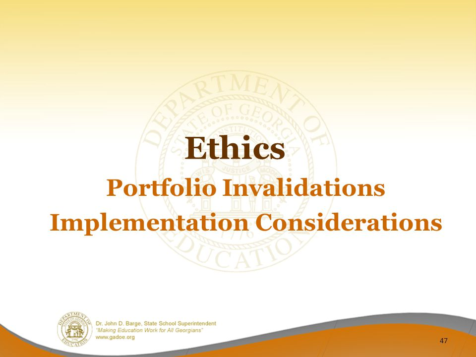 Ethics Portfolio Invalidations Implementation Considerations 47