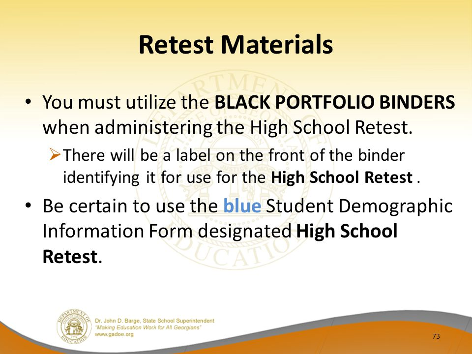 Retest Materials You must utilize the BLACK PORTFOLIO BINDERS when administering the High School Retest.  There will be a label on the front of the b