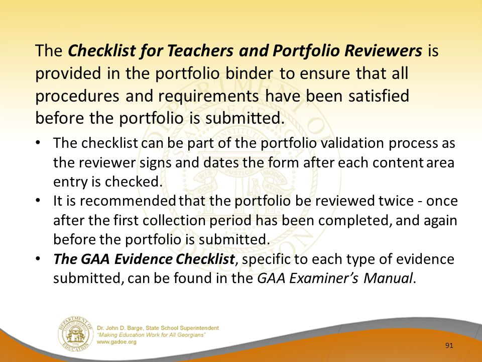 The Checklist for Teachers and Portfolio Reviewers is provided in the portfolio binder to ensure that all procedures and requirements have been satisf