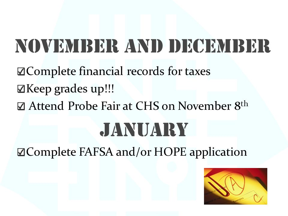 November and December Complete financial records for taxes Keep grades up!!.