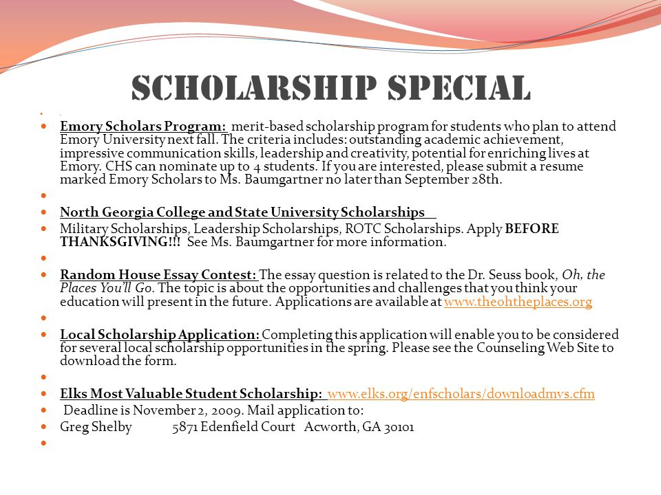 Scholarship Special. Emory Scholars Program: merit-based scholarship program for students who plan to attend Emory University next fall. The criteria