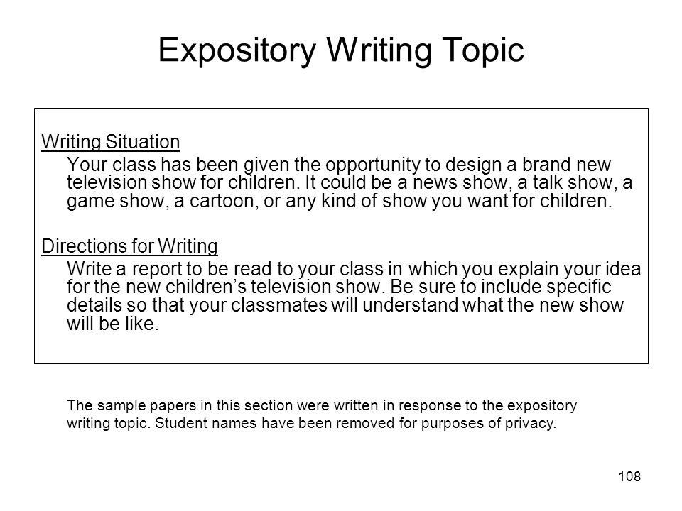 108 Expository Writing Topic Writing Situation Your class has been given the opportunity to design a brand new television show for children.
