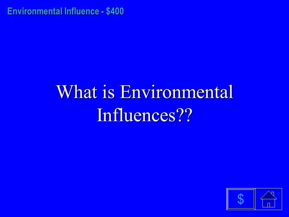 Environmental Influence - $300 What is Personal Space? $