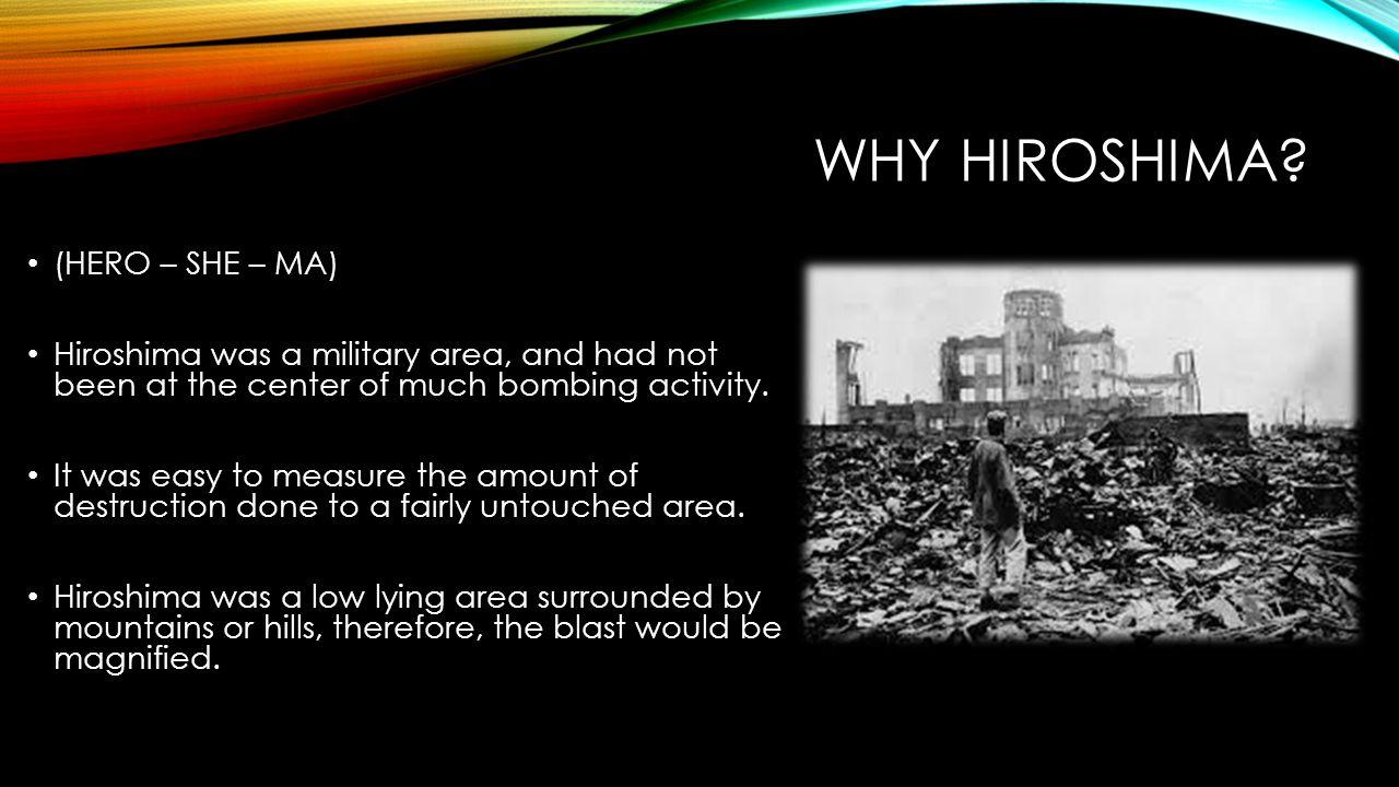 WHY HIROSHIMA.