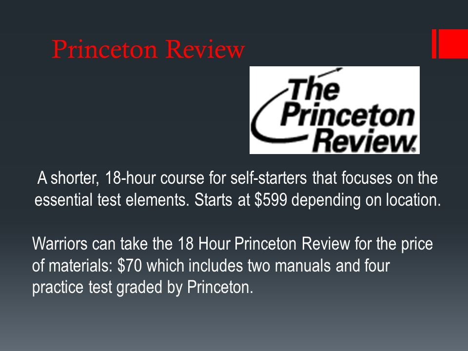 Princeton Review A shorter, 18-hour course for self-starters that focuses on the essential test elements.