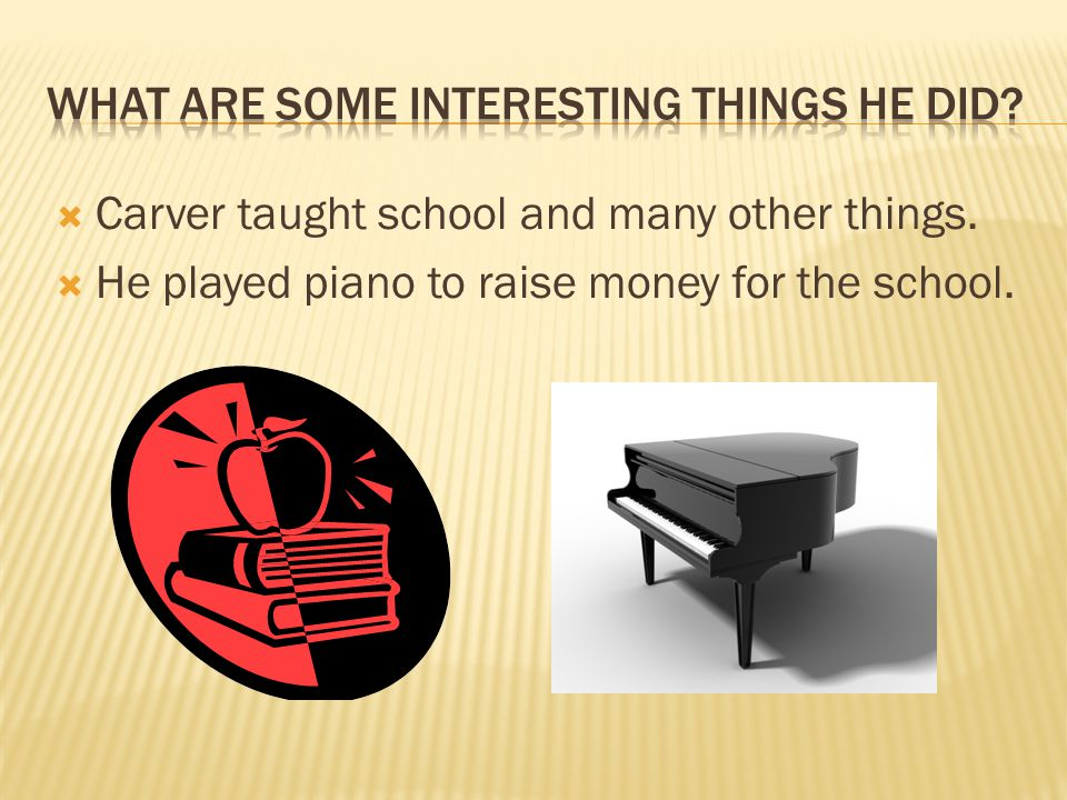  Carver taught at Tuskegee because he wanted African Americans to have equality with other Americans.