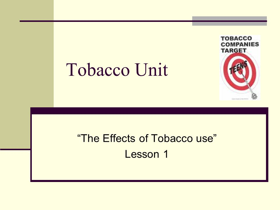 """Tobacco Unit """"The Effects of Tobacco use"""" Lesson 1"""