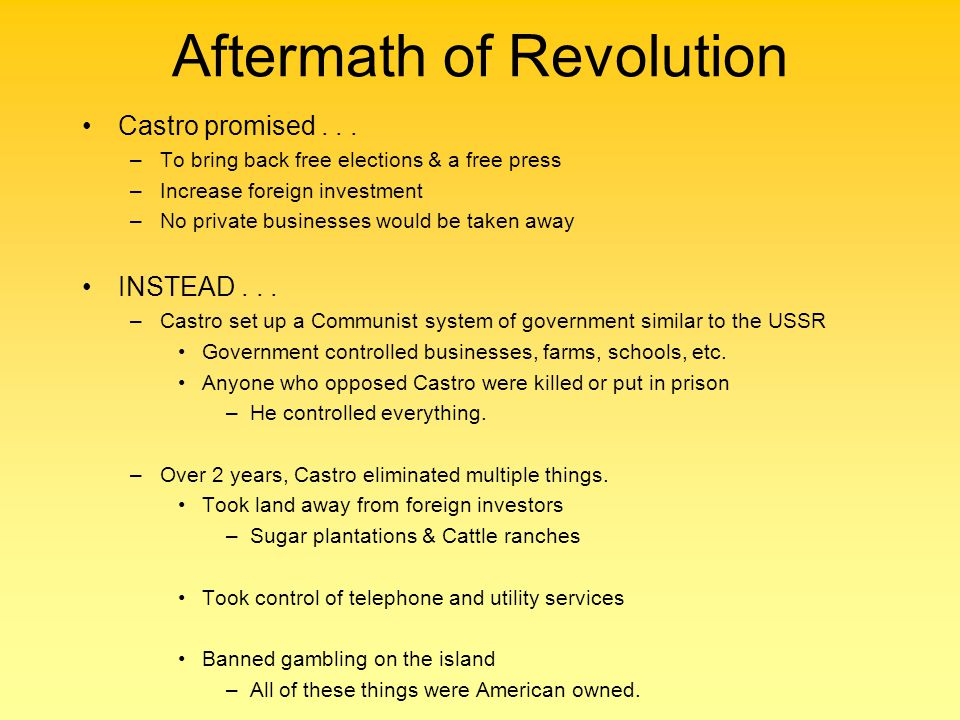 Aftermath of Revolution Castro promised...