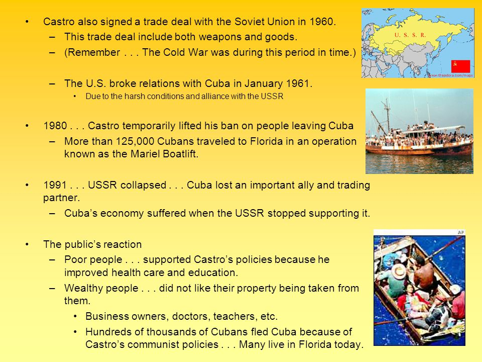 Castro also signed a trade deal with the Soviet Union in 1960.