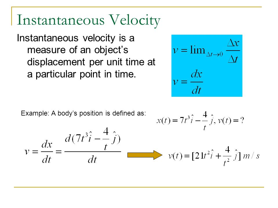 Instantaneous Velocity Instantaneous velocity is a measure of an object's displacement per unit time at a particular point in time.