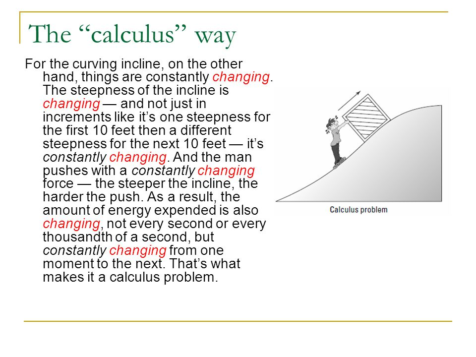 Derivative example Consider the function x(t) = 3t +2 What is the time rate of change of the function.