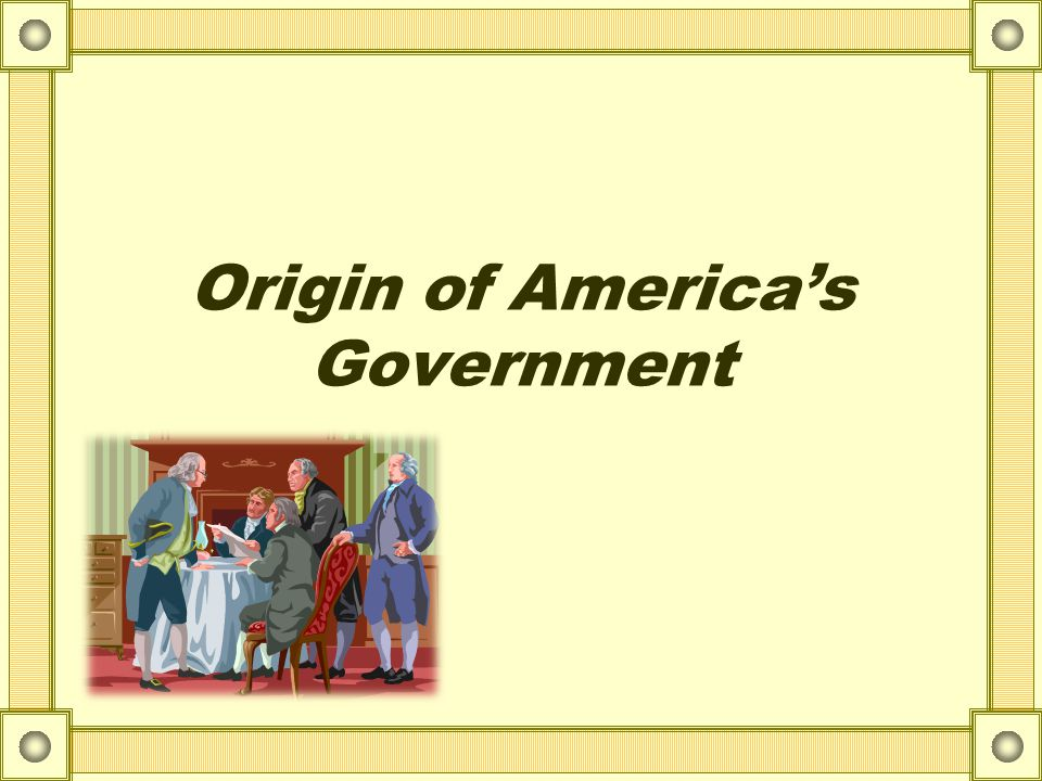 1) Ordered Gov't > Structure of political machine > Example: Sheriff, Coroner, Justice of the Peace, Counties, Townships, Etc 2) Limited Gov't > Gov't is not all powerful > Magna Carta – people enable the gov't(…right?) 3) Representative Gov't > People have a voice in gov't thru representatives > Why use representatives.