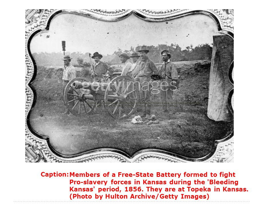 Caption:Members of a Free-State Battery formed to fight Pro-slavery forces in Kansas during the Bleeding Kansas period, 1856.