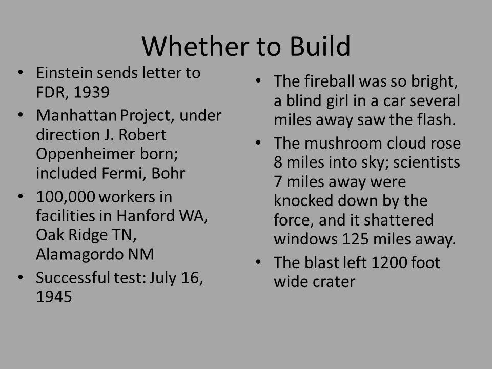 Whether to Build Einstein sends letter to FDR, 1939 Manhattan Project, under direction J.
