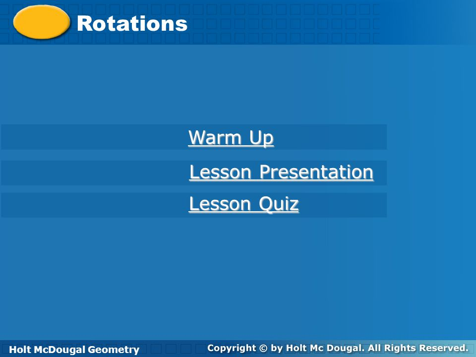 Rotations Identify and draw rotations. Objective