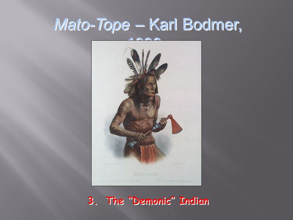 """Mato-Tope – Karl Bodmer, 1830s 3. The """"Demonic"""" Indian"""