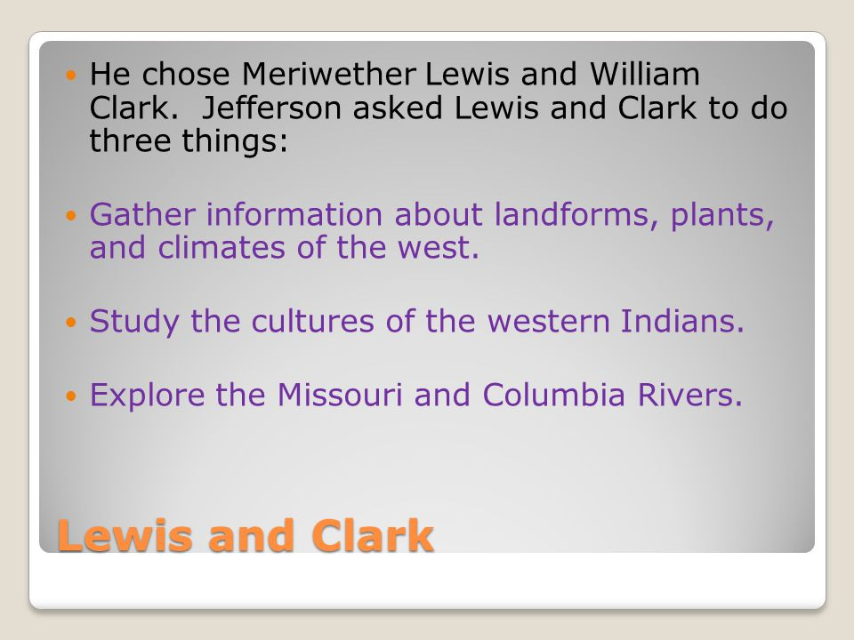 Lewis and Clark In May 1804, Lewis and Clark set out from St.