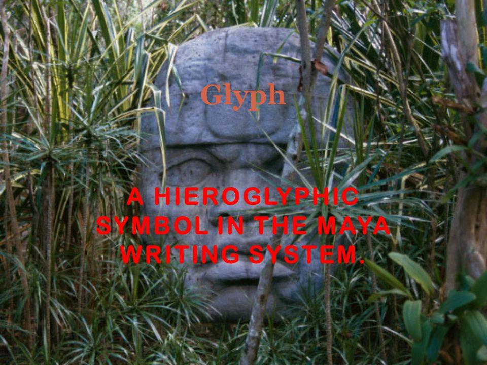 A HIEROGLYPHIC SYMBOL IN THE MAYA WRITING SYSTEM. Glyph