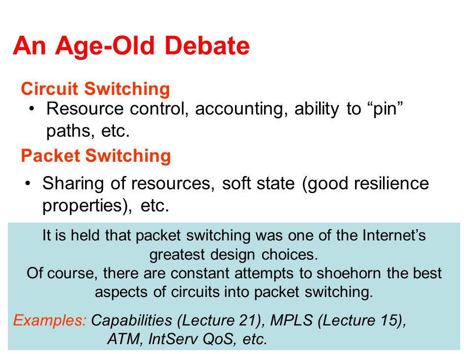 An Age-Old Debate Resource control, accounting, ability to pin paths, etc.