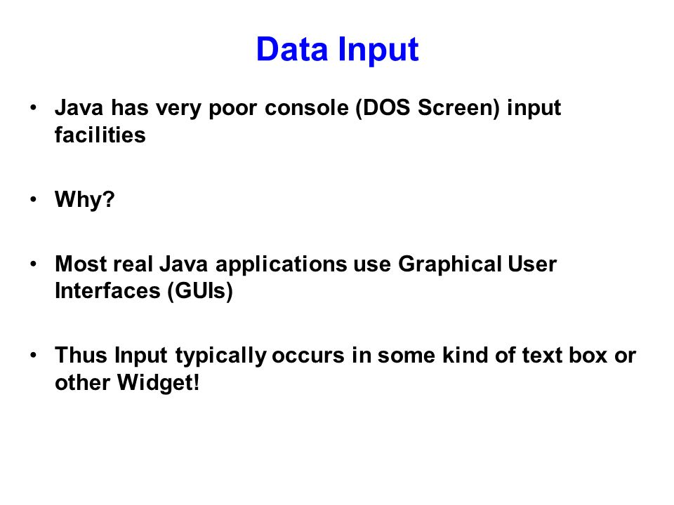 Data Input Java has very poor console (DOS Screen) input facilities Why.