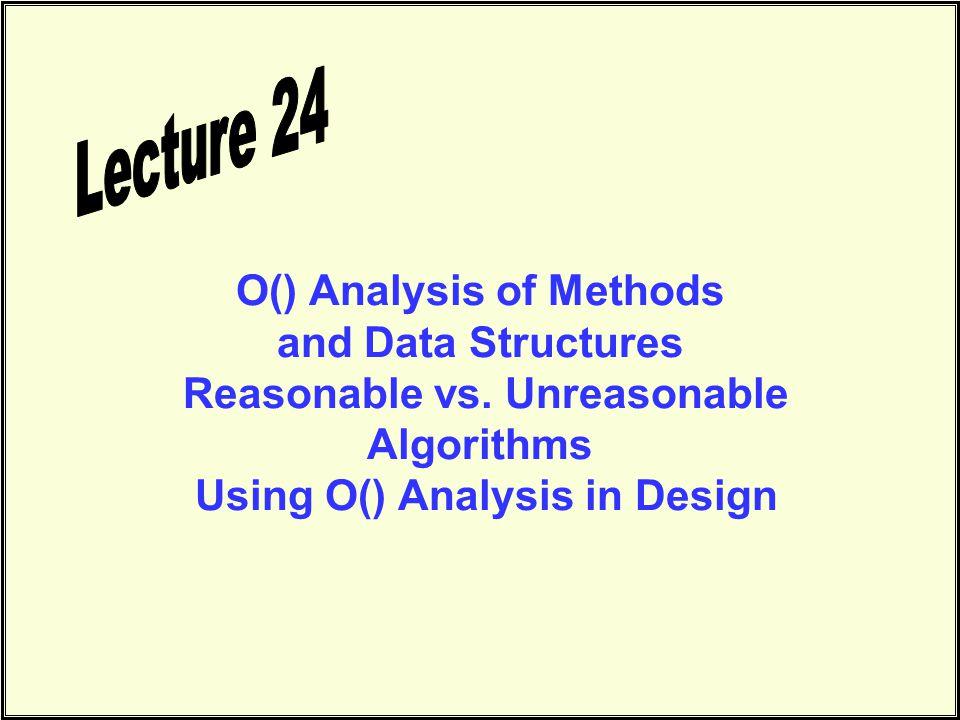Comparing Data Structures and Methods Data StructureTraverseSearchInsert Unsorted L ListNN1 Sorted L ListNN Unsorted ArrayNN1 Sorted ArrayNLog N Binary TreeNN1 BSTNN F&B BSTNLog N LB