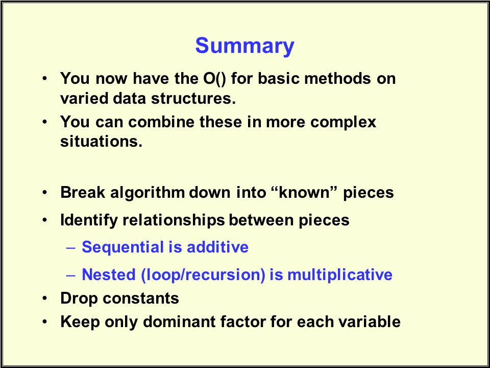 Summary You now have the O() for basic methods on varied data structures.