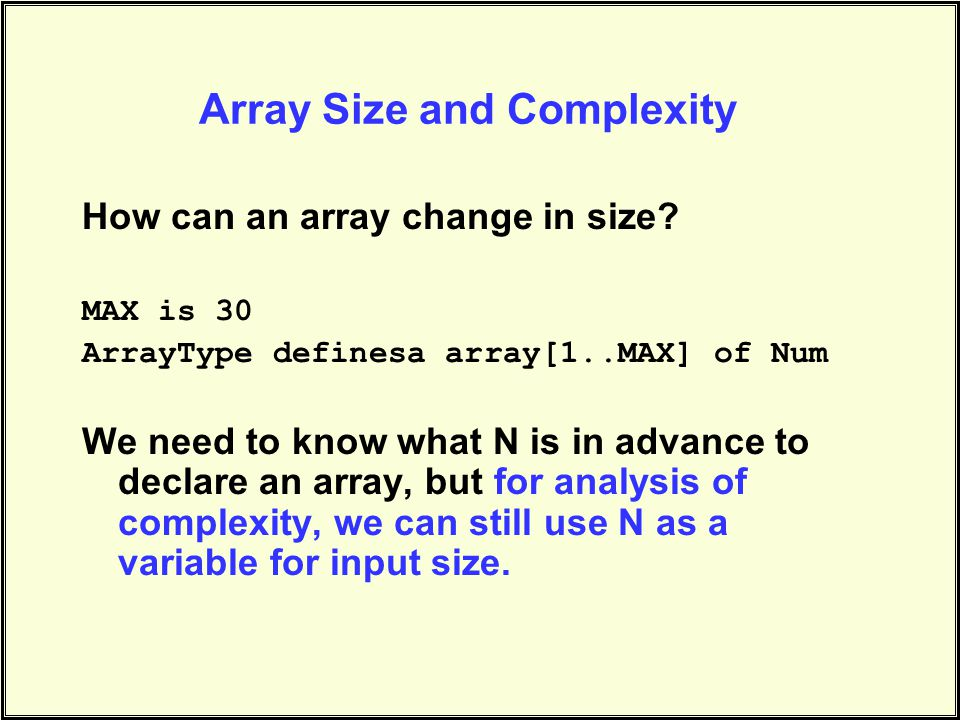 Mergesort Complexity Each of the N numerical values is compared or copied during each pass –The total work for each pass is O(N).