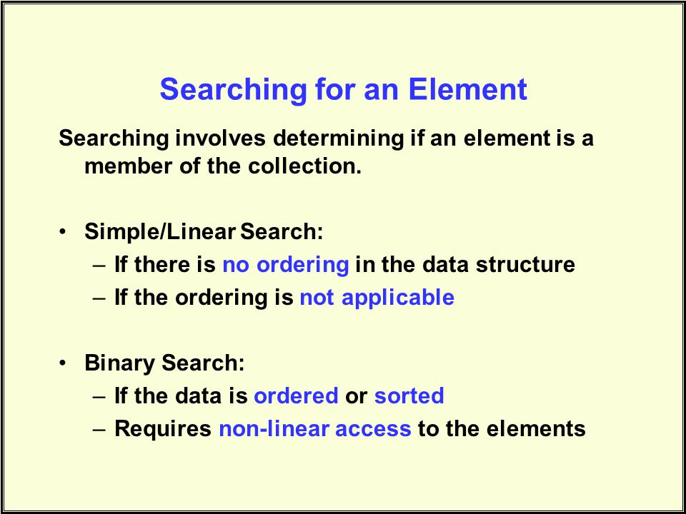 Simple Search Worst case: the element to be found is the N th element examined.