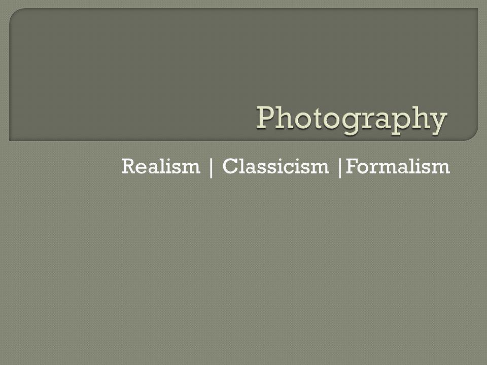 Realism | Classicism |Formalism