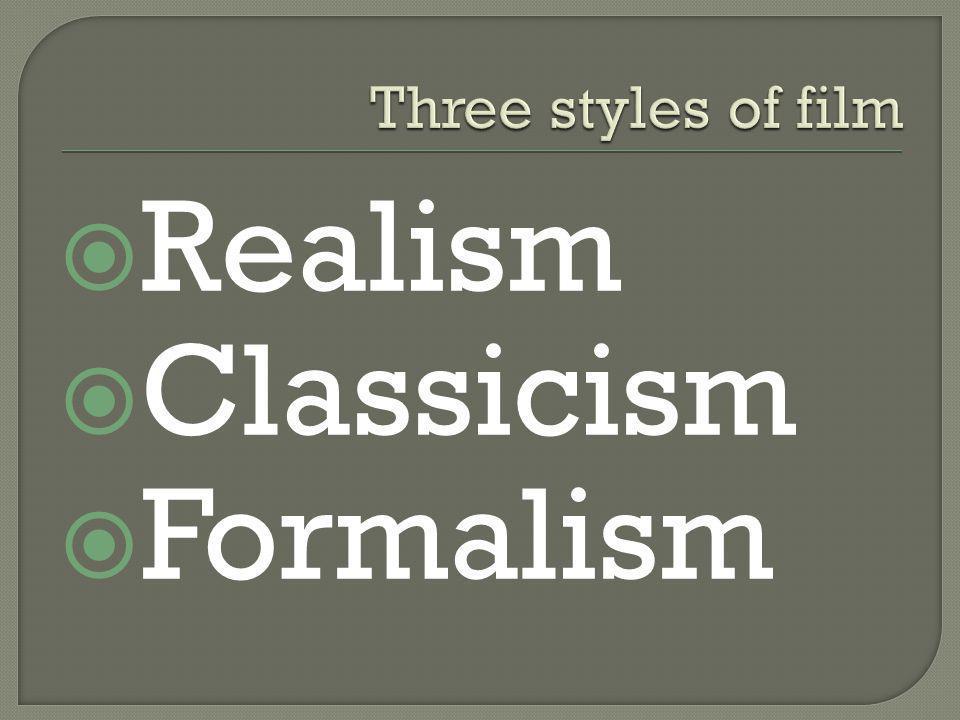  Realism  Classicism  Formalism