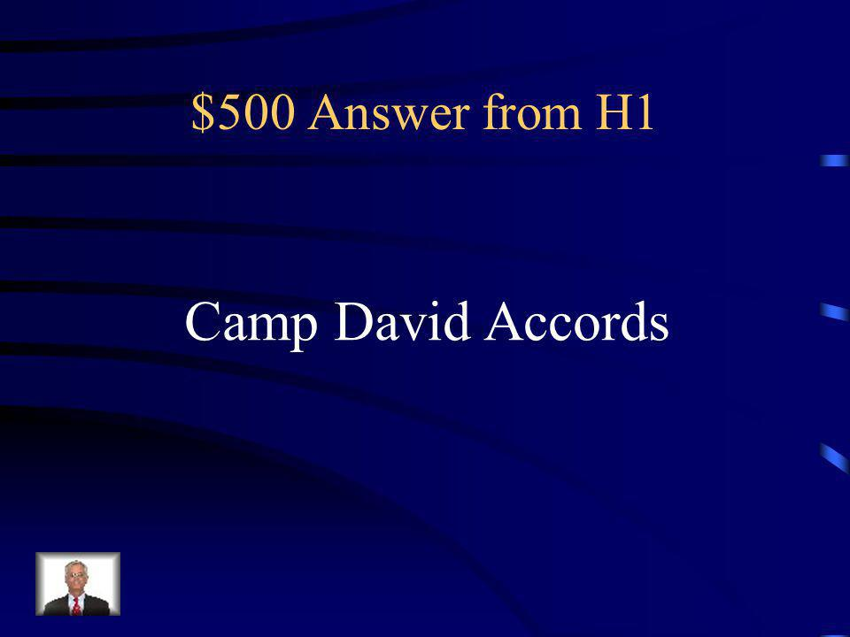 $500 Question from H1 Peace agreement between Egypt and Israel.