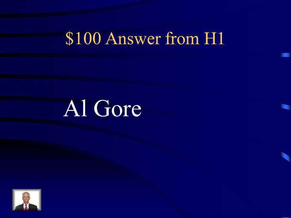 $100 Answer from H1 Al Gore