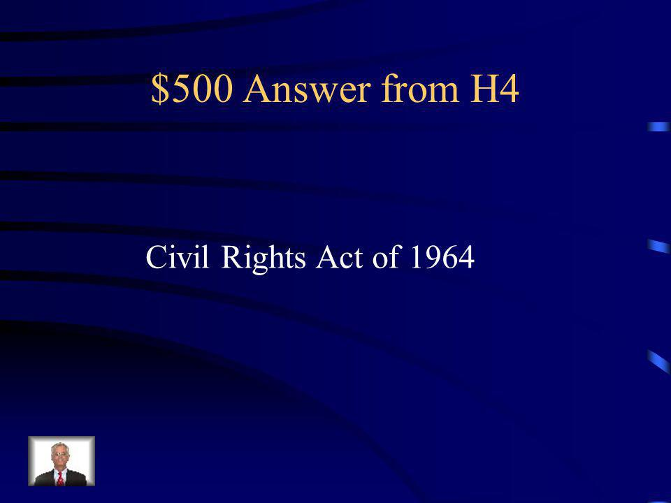 $500 Question from H4 Prohibited discrimination based on race, religion, national origin, and gender.