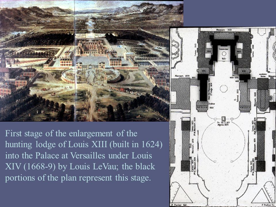 First stage of the enlargement of the hunting lodge of Louis XIII (built in 1624) into the Palace at Versailles under Louis XIV (1668-9) by Louis LeVau; the black portions of the plan represent this stage.