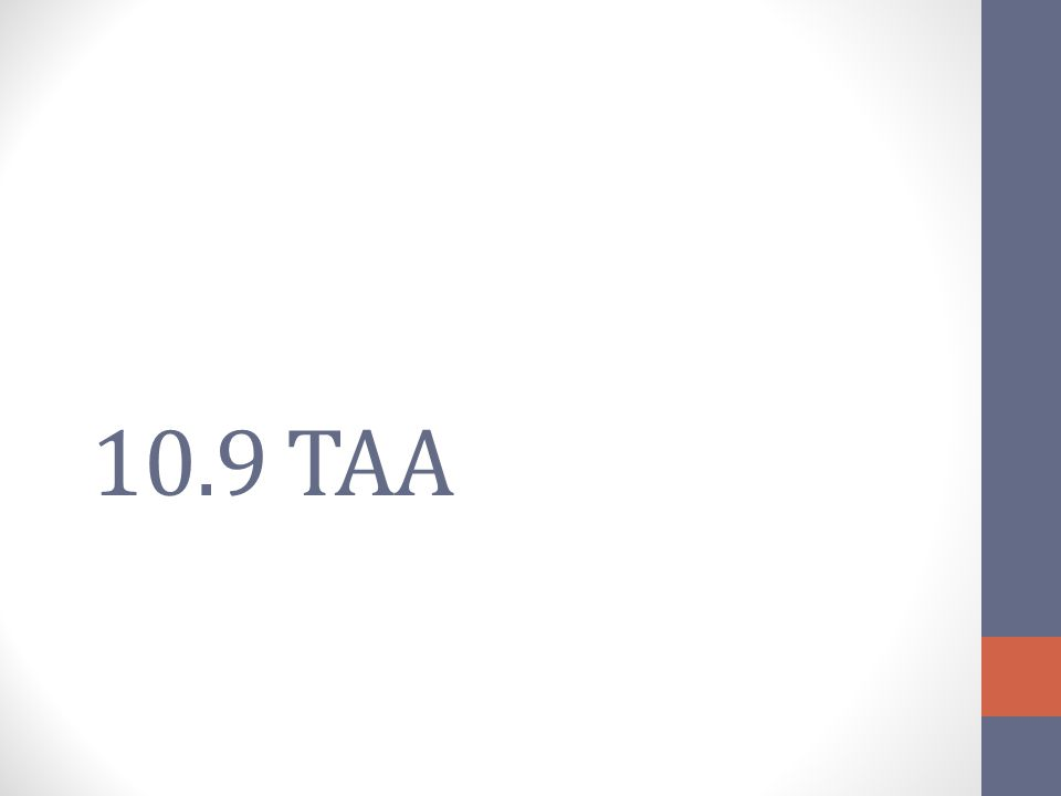 10.9 TAA