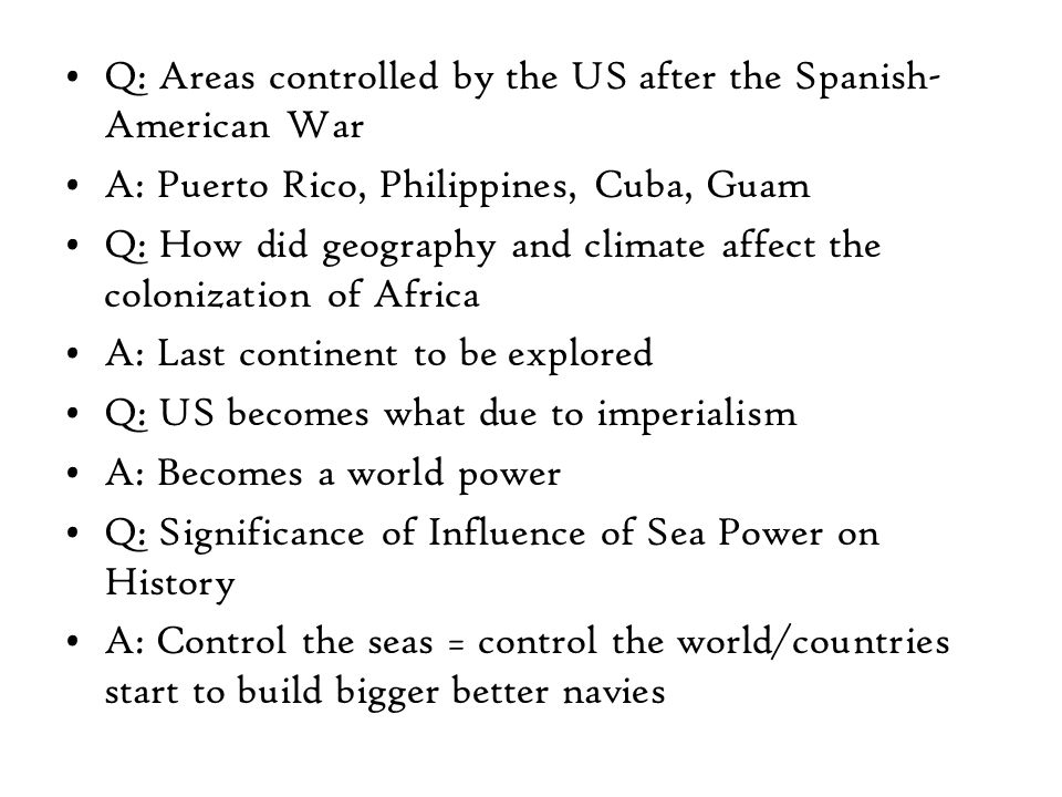 Q: Colonies were a sign of A: A countries power Q: Sphere of Influence A: Territorial area over which political or economic influence is wielded by one nation Q: The sun never sets on the British Empire A: Controlled all corners of the world Q: Opened up the doors to Japan A: Matthew Perry Q: Prior to 1903 Panama belonged to A: Colombia