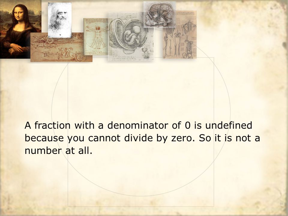 A fraction with a denominator of 0 is undefined because you cannot divide by zero. So it is not a number at all.