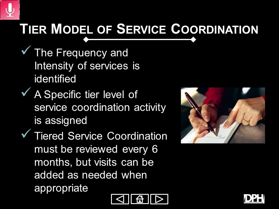 T IER M ODEL OF S ERVICE C OORDINATION All service coordination will use a tiered/level of coordination Family and team identify services in the initial IFSP A tier service coordination worksheet is utilized