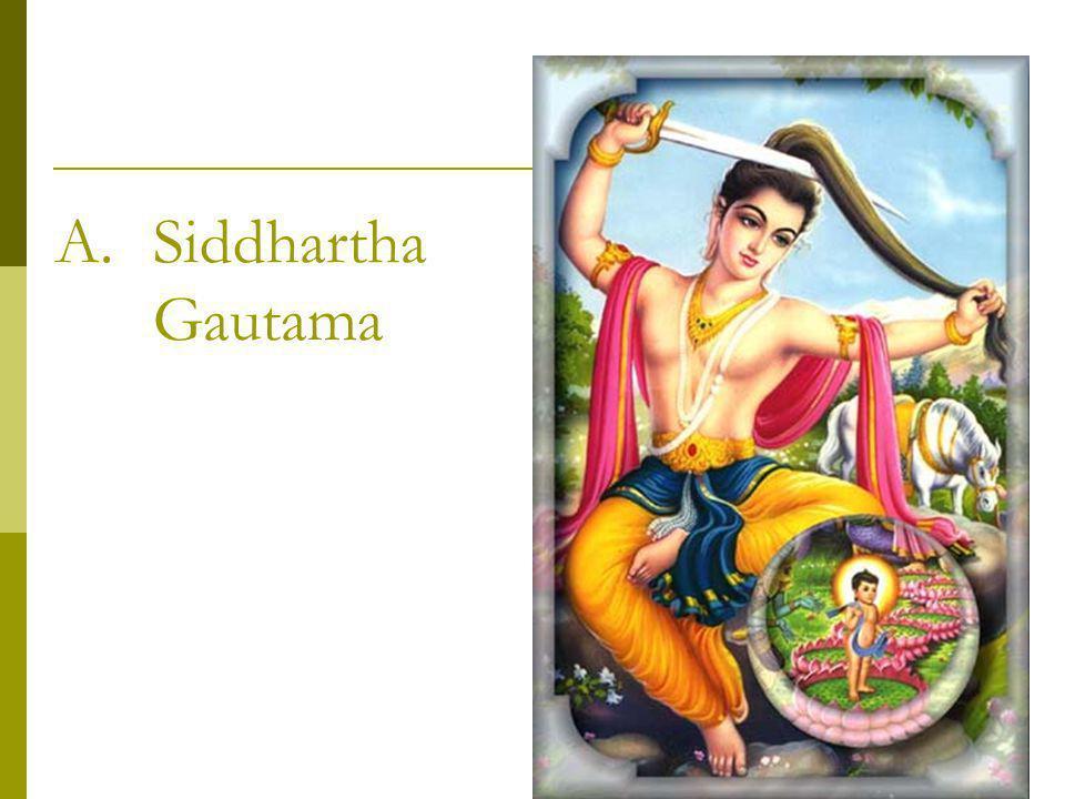 A.Siddhartha Gautama