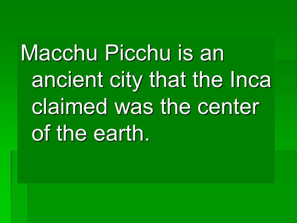 Macchu Picchu in Peru