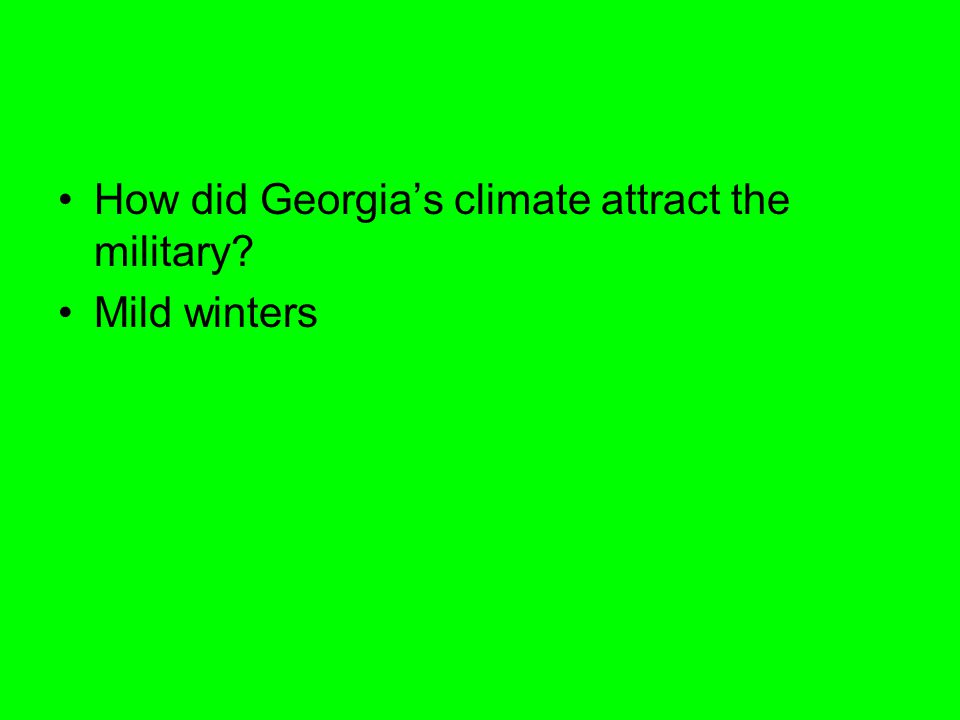 How did Georgia's climate attract the military? Mild winters