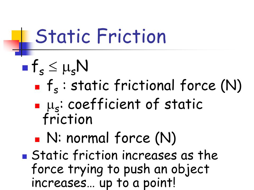 Friction and the Normal Force The frictional force which exists between two surfaces is directly proportional to the normal force. That's why friction