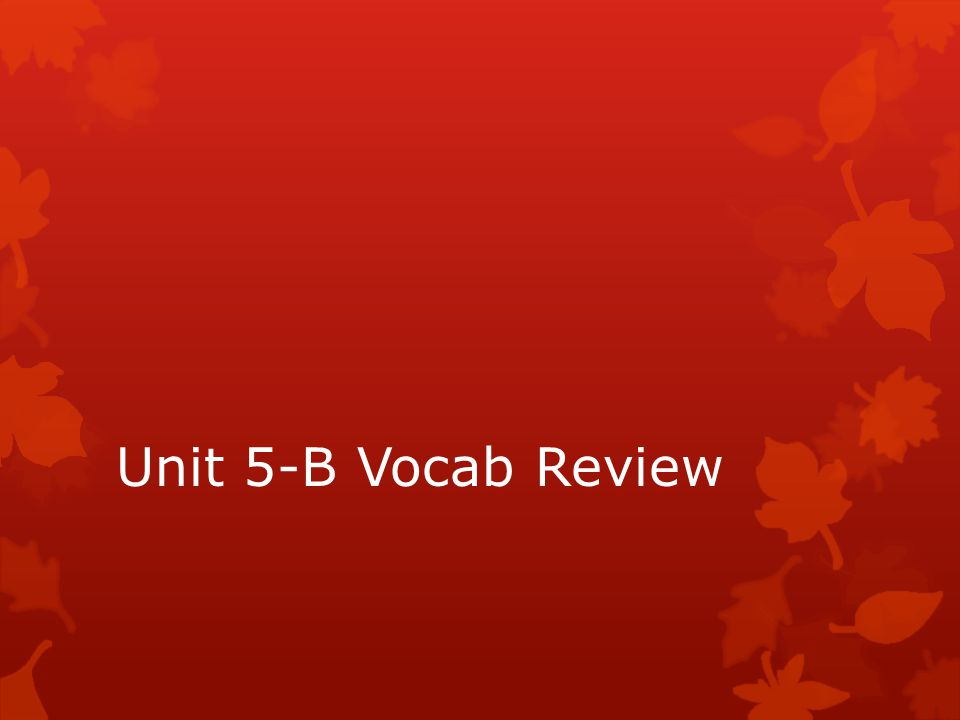 Unit 5-B Vocab Review