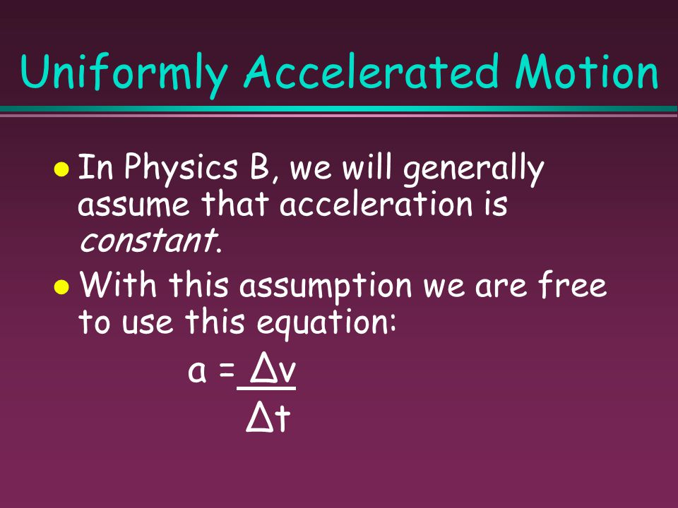 Acceleration A change in velocity is called acceleration. Acceleration can be speeding up slowing down turning