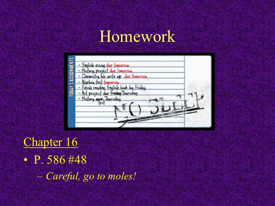 Homework Homework, read the section 16.3.Write down keywords you don't understand.