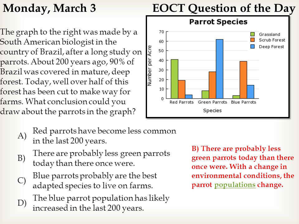 Monday, March 3EOCT Question of the Day The graph to the right was made by a South American biologist in the country of Brazil, after a long study on