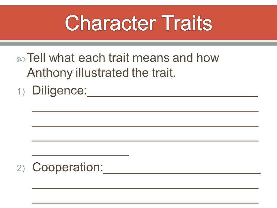  Tell what each trait means and how Anthony illustrated the trait.