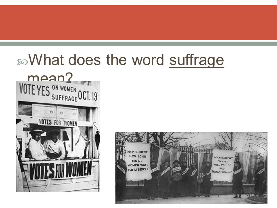  What does the word suffrage mean