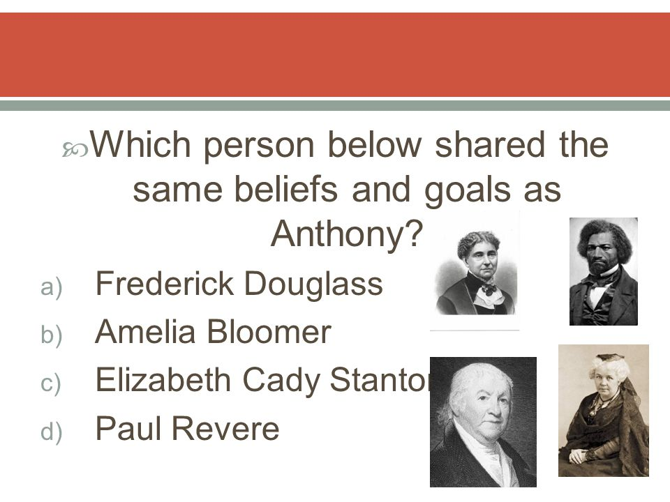  Which person below shared the same beliefs and goals as Anthony.