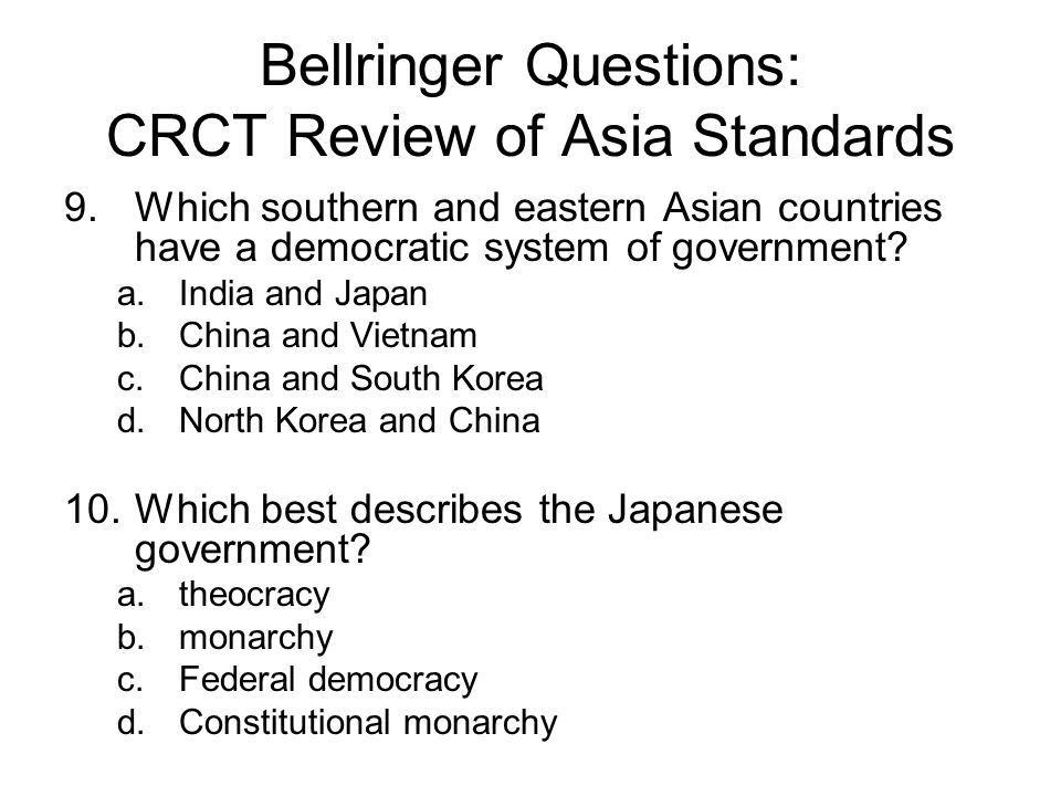 Bellringer Questions: CRCT Review of Asia Standards 49.When the Ottoman Empire ended and new countries were created, what problems did new boundaries cause as people found themselves living in newly created countries.